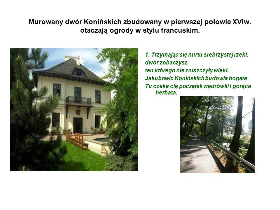 Murowany dwór Konińskich zbudowany w pierwszej połowie XVIw.