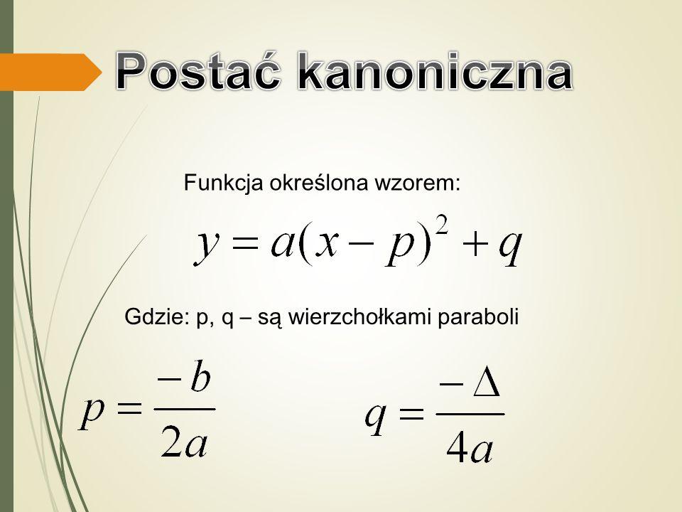 Gdzie: p, q – są wierzchołkami paraboli