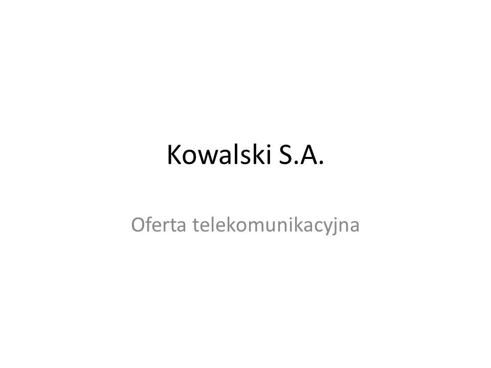 Kowalski S.A. Oferta telekomunikacyjna
