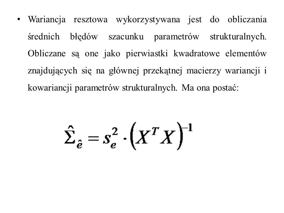 Wariancja resztowa wykorzystywana jest do obliczania średnich błędów szacunku parametrów strukturalnych.