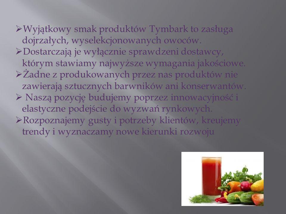  Wyjątkowy smak produktów Tymbark to zasługa dojrzałych, wyselekcjonowanych owoców.
