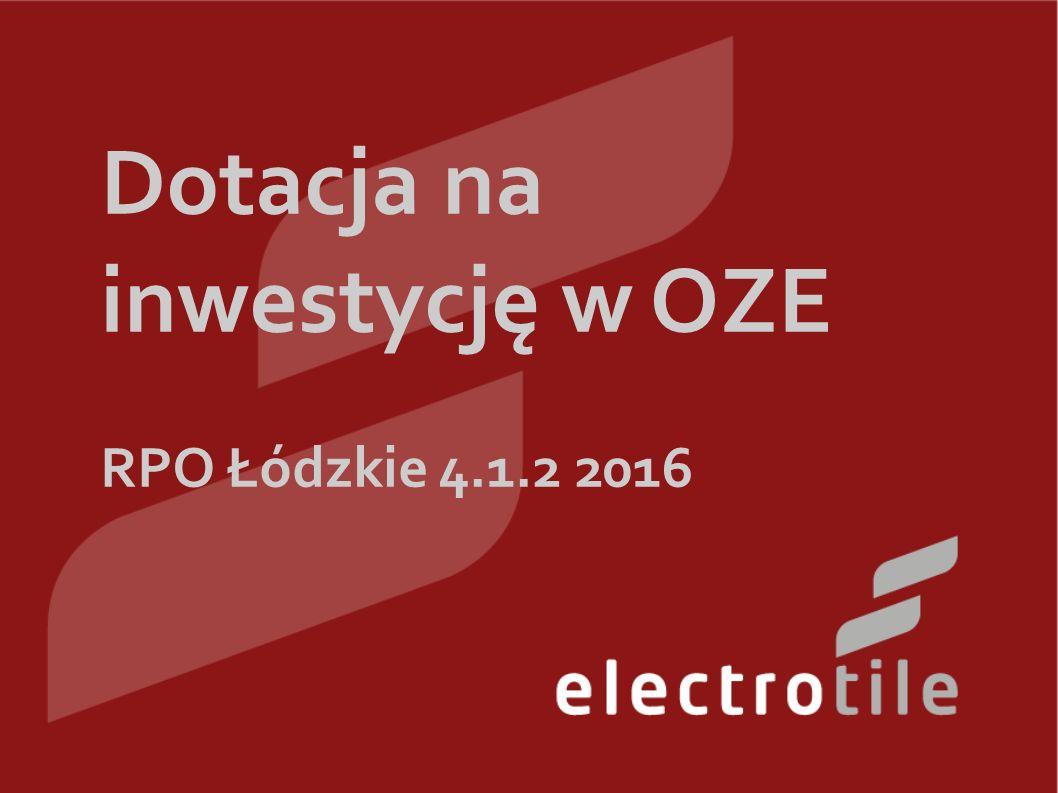 Dotacja na inwestycję w OZE RPO Łódzkie 4.1.2 2016