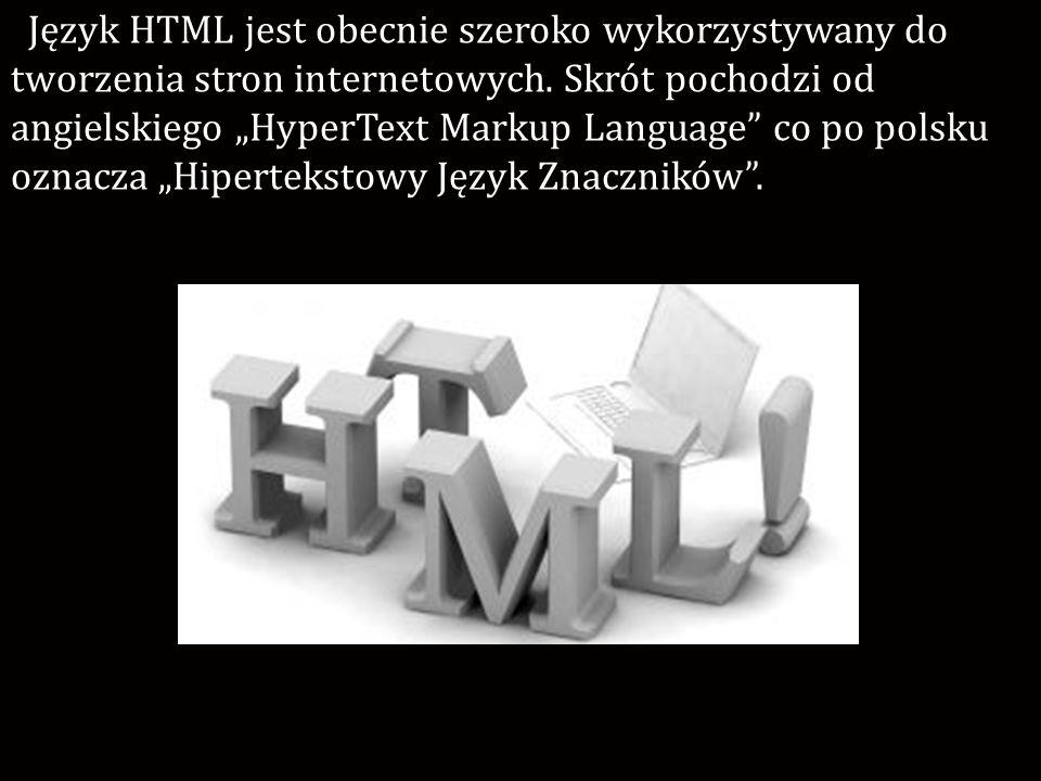 Dokument HTML rozpoczyna, a kończy. Składa się on z dwóch części: head i body