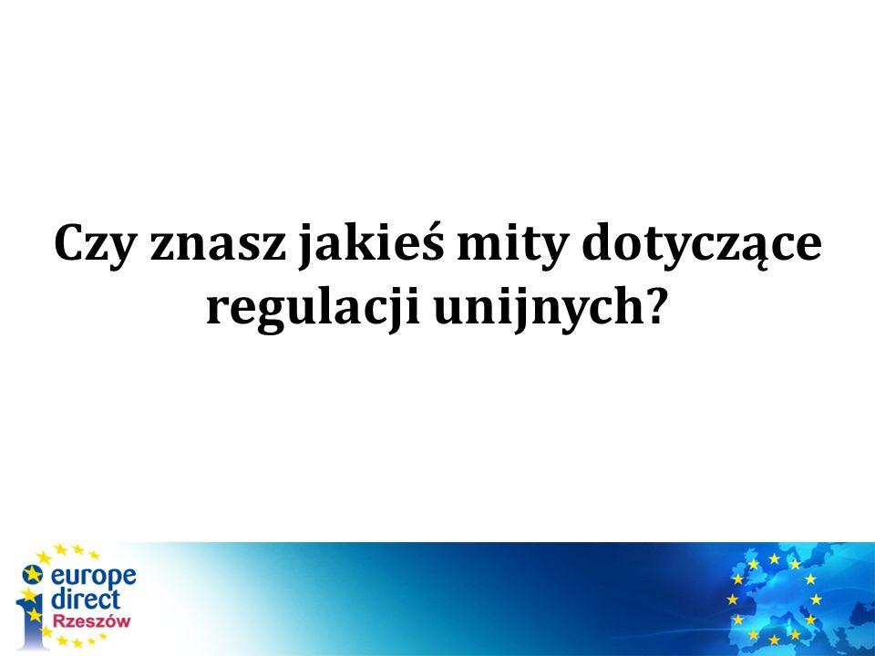 Czy znasz jakieś mity dotyczące regulacji unijnych?