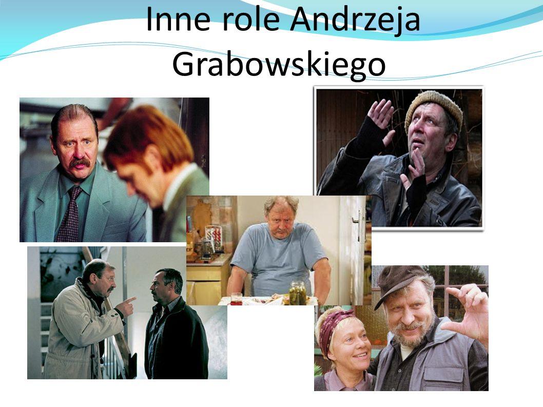 Inne role Andrzeja Grabowskiego