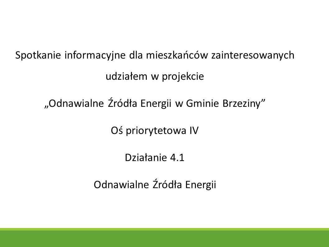 """Spotkanie informacyjne dla mieszkańców zainteresowanych udziałem w projekcie """"Odnawialne Źródła Energii w Gminie Brzeziny Oś priorytetowa IV Działanie 4.1 Odnawialne Źródła Energii"""