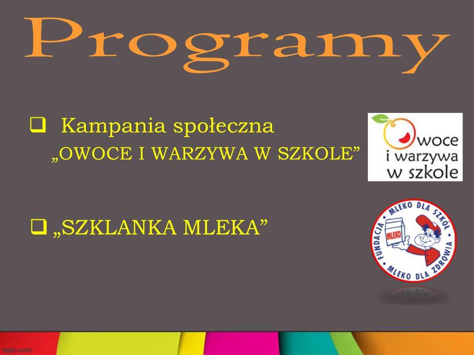 """ Kampania społeczna """"OWOCE I WARZYWA W SZKOLE""""  """"SZKLANKA MLEKA"""""""