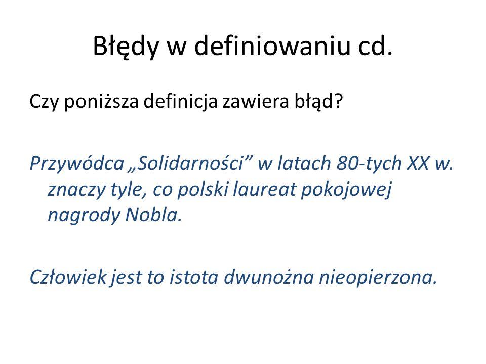 """Błędy w definiowaniu cd. Czy poniższa definicja zawiera błąd? Przywódca """"Solidarności"""" w latach 80-tych XX w. znaczy tyle, co polski laureat pokojowej"""