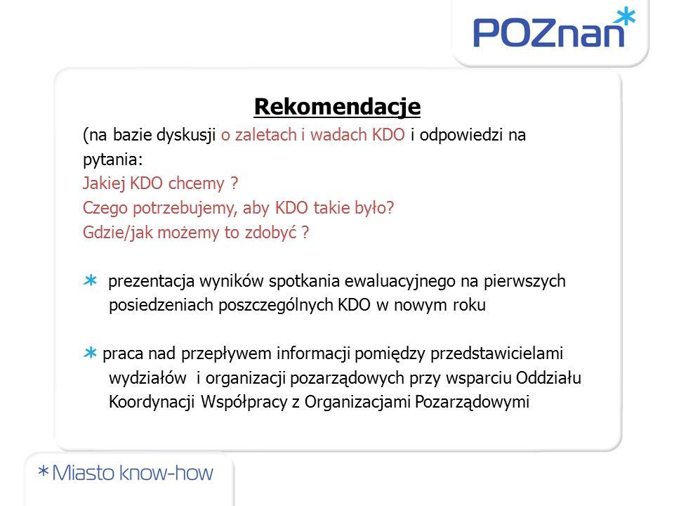 Rekomendacje (na bazie dyskusji o zaletach i wadach KDO i odpowiedzi na pytania: Jakiej KDO chcemy .