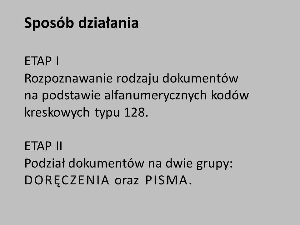 Sposób działania ETAP I Rozpoznawanie rodzaju dokumentów na podstawie alfanumerycznych kodów kreskowych typu 128.