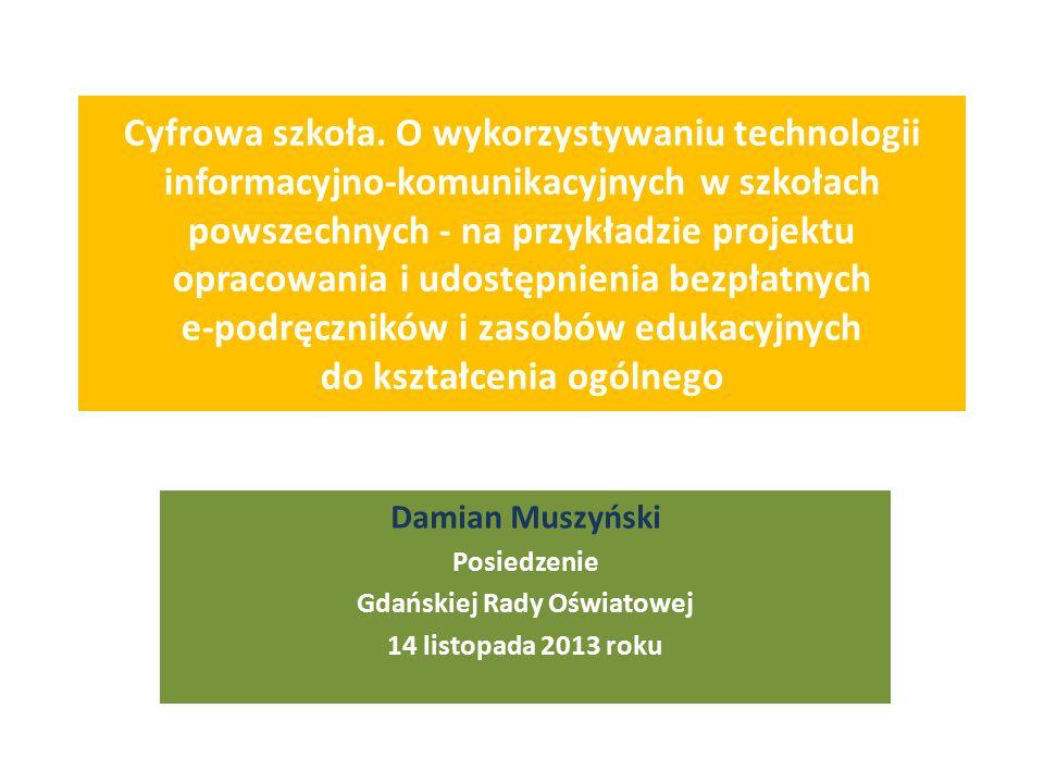 Cyfrowa szkoła. O wykorzystywaniu technologii informacyjno-komunikacyjnych w szkołach powszechnych - na przykładzie projektu opracowania i udostępnien
