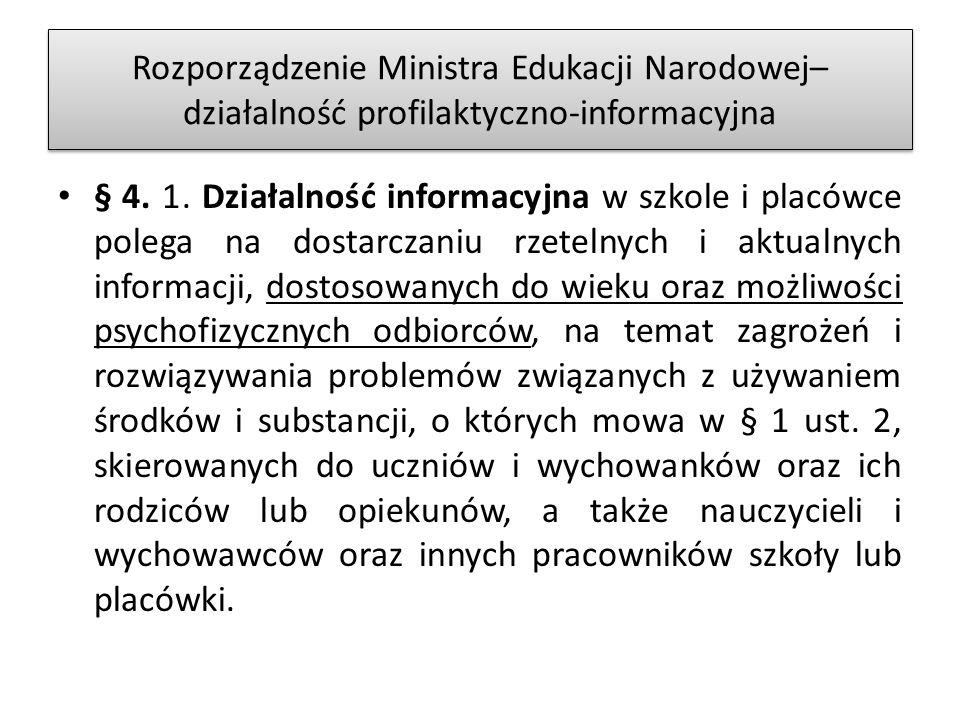 Rozporządzenie Ministra Edukacji Narodowej– działalność profilaktyczno-informacyjna § 4.