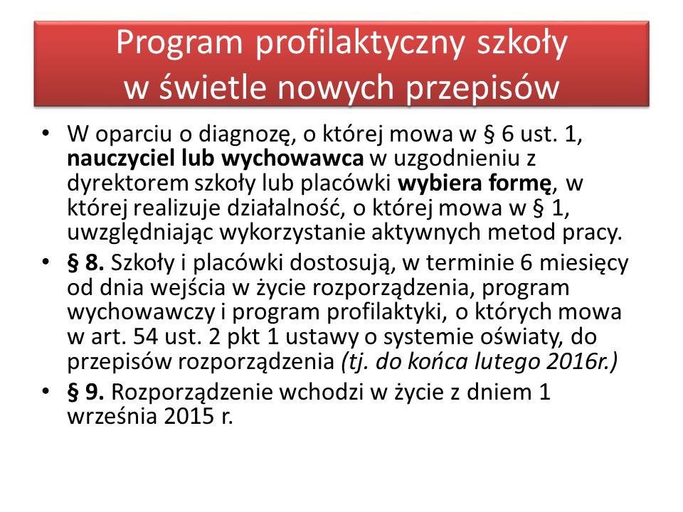 Program profilaktyczny szkoły w świetle nowych przepisów W oparciu o diagnozę, o której mowa w § 6 ust.