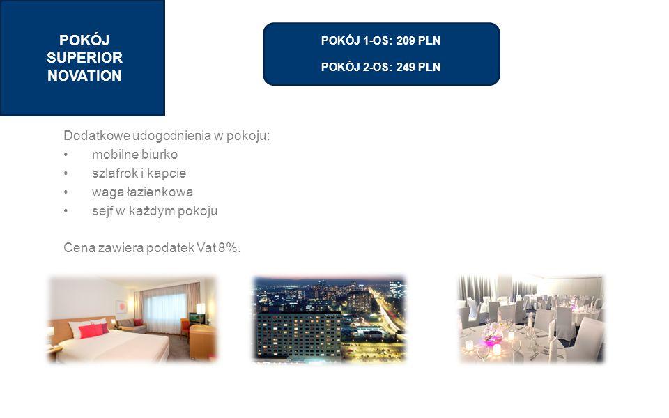 SECTION 1 TITLE POKÓJ SUPERIOR NOVATION Dodatkowe udogodnienia w pokoju: mobilne biurko szlafrok i kapcie waga łazienkowa sejf w każdym pokoju Cena zawiera podatek Vat 8%.