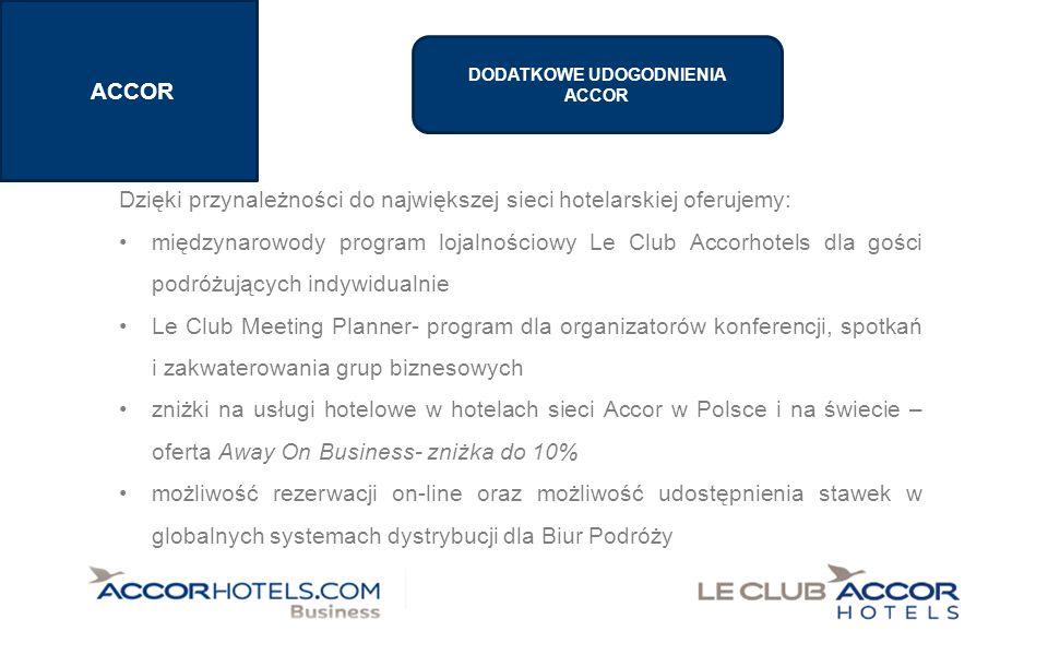 SECTION 1 TITLE ACCOR Dzięki przynależności do największej sieci hotelarskiej oferujemy: międzynarowody program lojalnościowy Le Club Accorhotels dla gości podróżujących indywidualnie Le Club Meeting Planner- program dla organizatorów konferencji, spotkań i zakwaterowania grup biznesowych zniżki na usługi hotelowe w hotelach sieci Accor w Polsce i na świecie – oferta Away On Business- zniżka do 10% możliwość rezerwacji on-line oraz możliwość udostępnienia stawek w globalnych systemach dystrybucji dla Biur Podróży DODATKOWE UDOGODNIENIA ACCOR