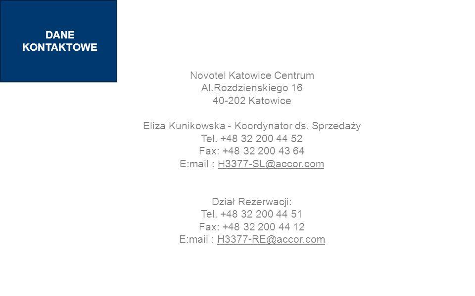 SECTION 1 TITLE DANE KONTAKTOWE Novotel Katowice Centrum Al.Rozdzienskiego 16 40-202 Katowice Eliza Kunikowska - Koordynator ds.