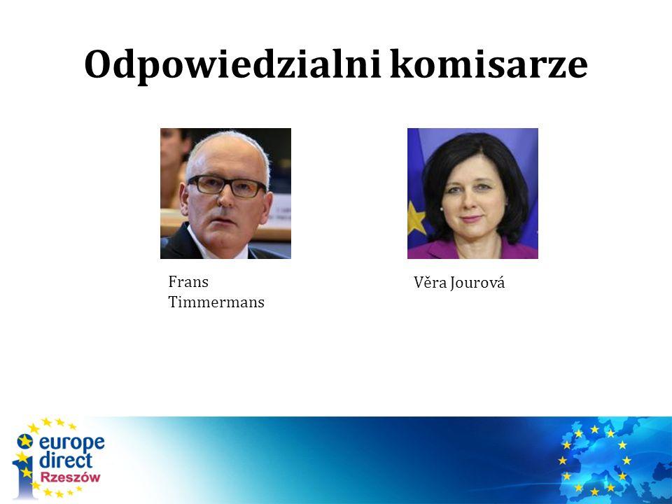 Odpowiedzialni komisarze Frans Timmermans Věra Jourová