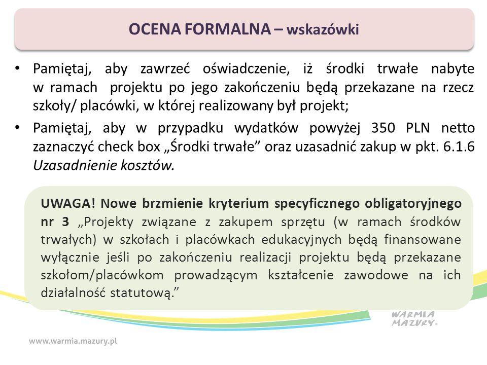 """Pamiętaj, aby zawrzeć oświadczenie, iż środki trwałe nabyte w ramach projektu po jego zakończeniu będą przekazane na rzecz szkoły/ placówki, w której realizowany był projekt; Pamiętaj, aby w przypadku wydatków powyżej 350 PLN netto zaznaczyć check box """"Środki trwałe oraz uzasadnić zakup w pkt."""