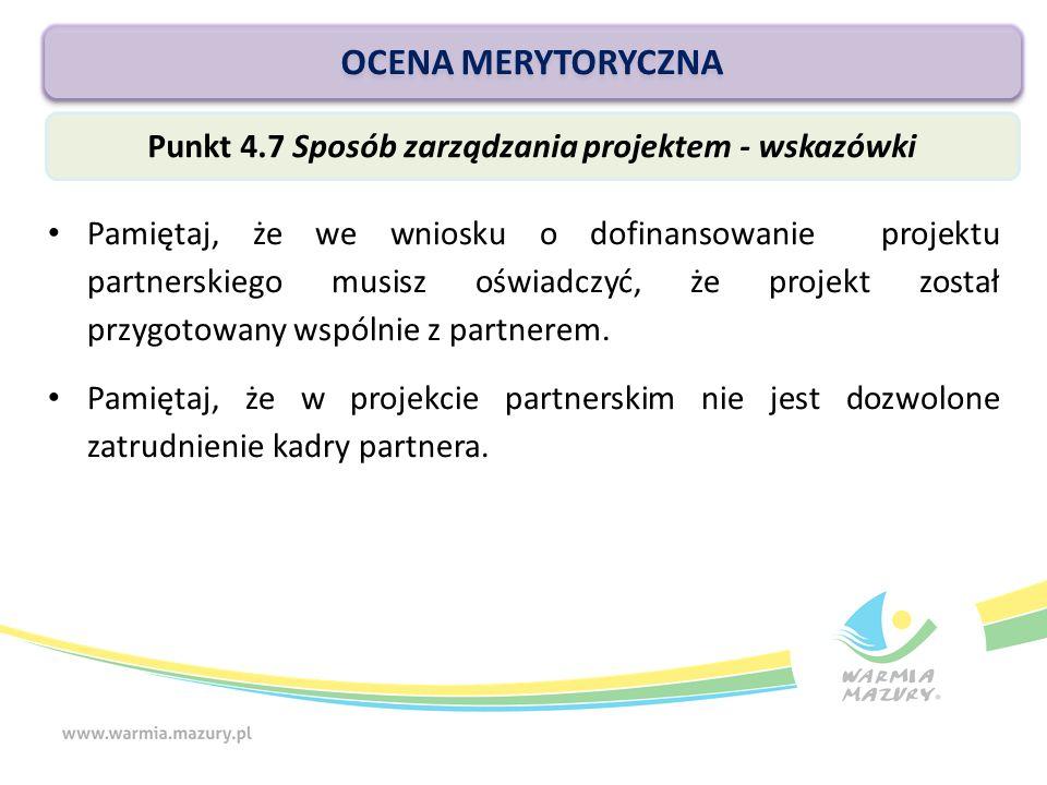 OCENA MERYTORYCZNA Pamiętaj, że we wniosku o dofinansowanie projektu partnerskiego musisz oświadczyć, że projekt został przygotowany wspólnie z partnerem.
