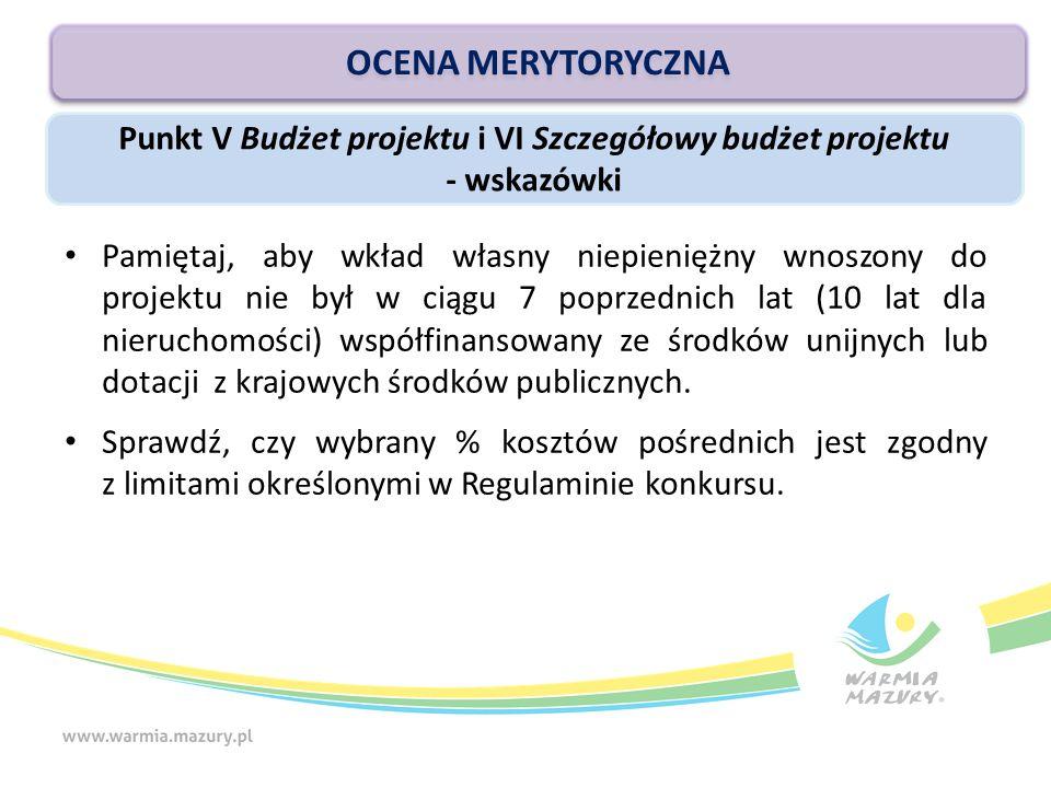 Pamiętaj, aby wkład własny niepieniężny wnoszony do projektu nie był w ciągu 7 poprzednich lat (10 lat dla nieruchomości) współfinansowany ze środków unijnych lub dotacji z krajowych środków publicznych.