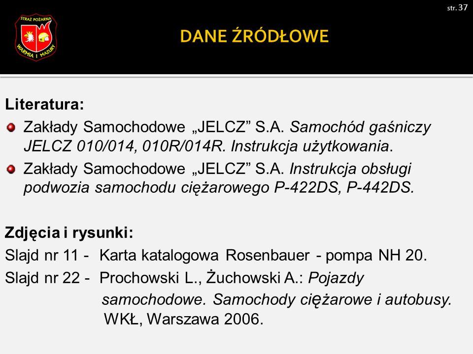 """Literatura: Zakłady Samochodowe """"JELCZ S.A. Samochód gaśniczy JELCZ 010/014, 010R/014R."""