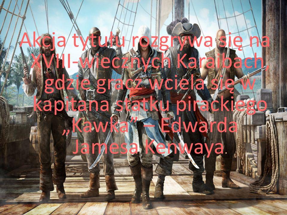 """Akcja tytułu rozgrywa się na XVIII-wiecznych Karaibach, gdzie gracz wciela się w kapitana statku pirackiego """"Kawka – Edwarda Jamesa Kenwaya."""