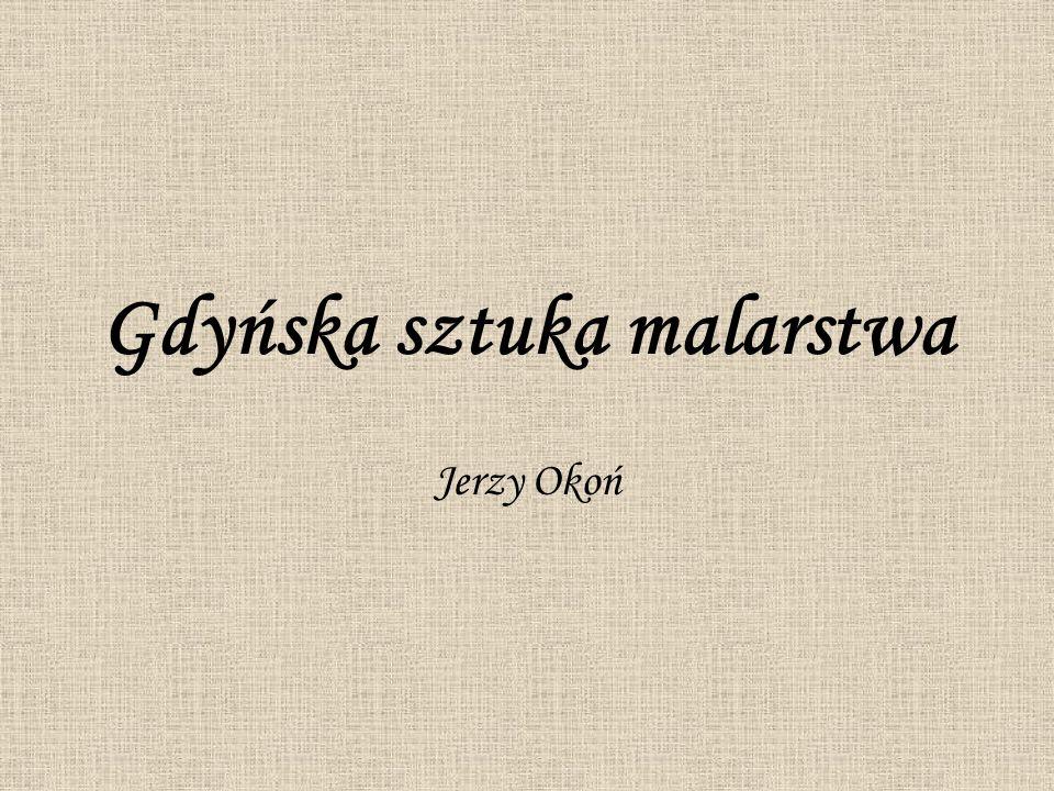 Gdyńska sztuka malarstwa Jerzy Okoń
