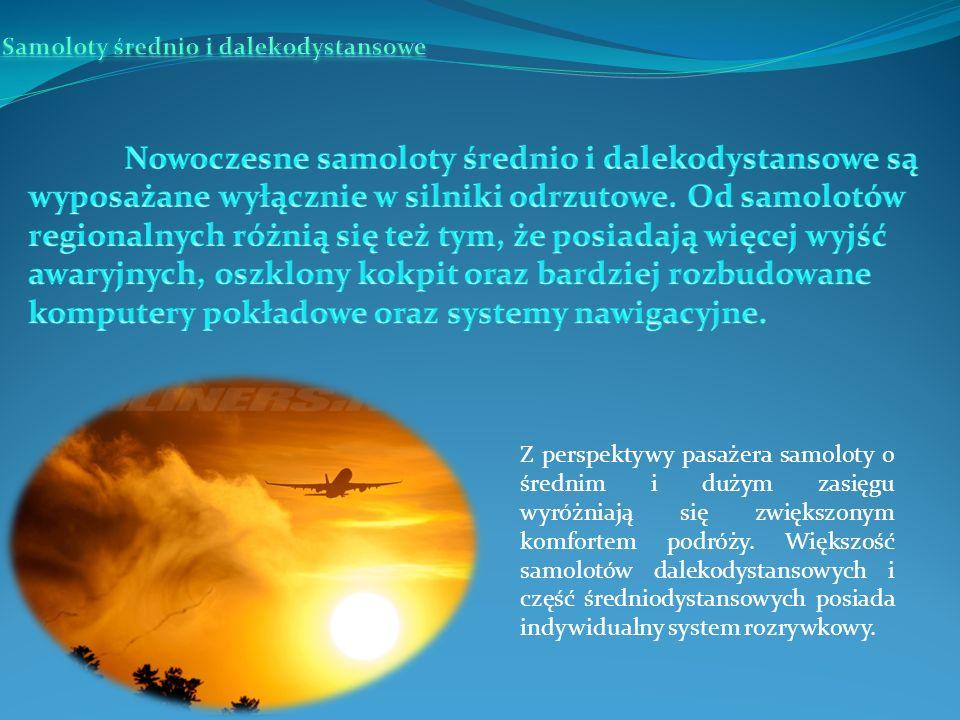 Z perspektywy pasażera samoloty o średnim i dużym zasięgu wyróżniają się zwiększonym komfortem podróży.