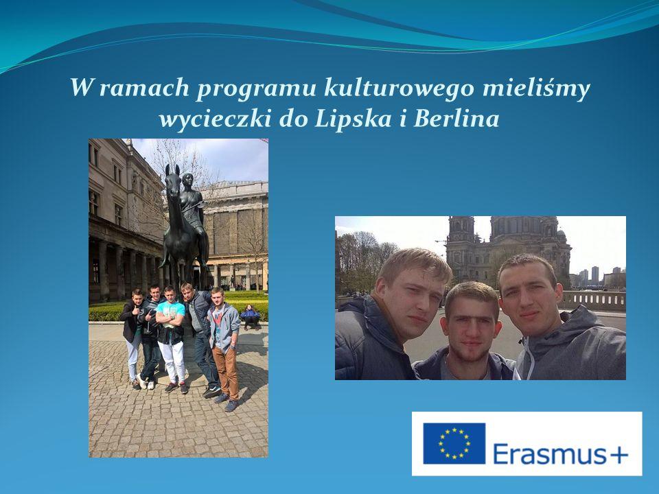 W ramach programu kulturowego mieliśmy wycieczki do Lipska i Berlina