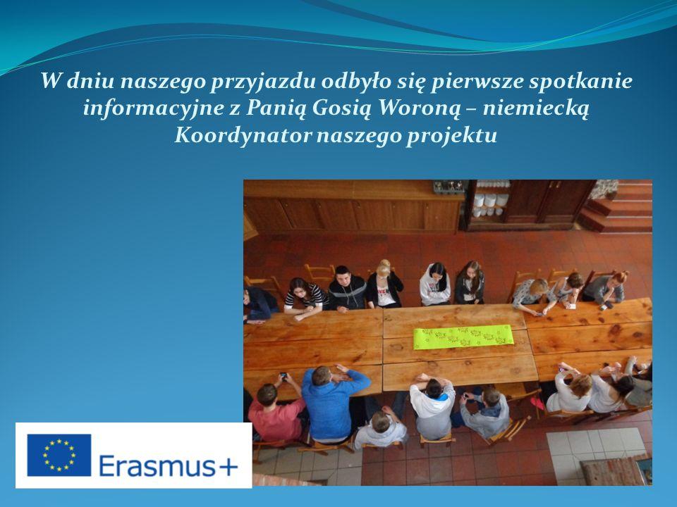 W dniu naszego przyjazdu odbyło się pierwsze spotkanie informacyjne z Panią Gosią Woroną – niemiecką Koordynator naszego projektu