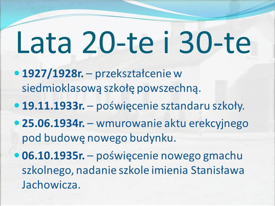 Lata 20-te i 30-te 1927/1928r. – przekształcenie w siedmioklasową szkołę powszechną.