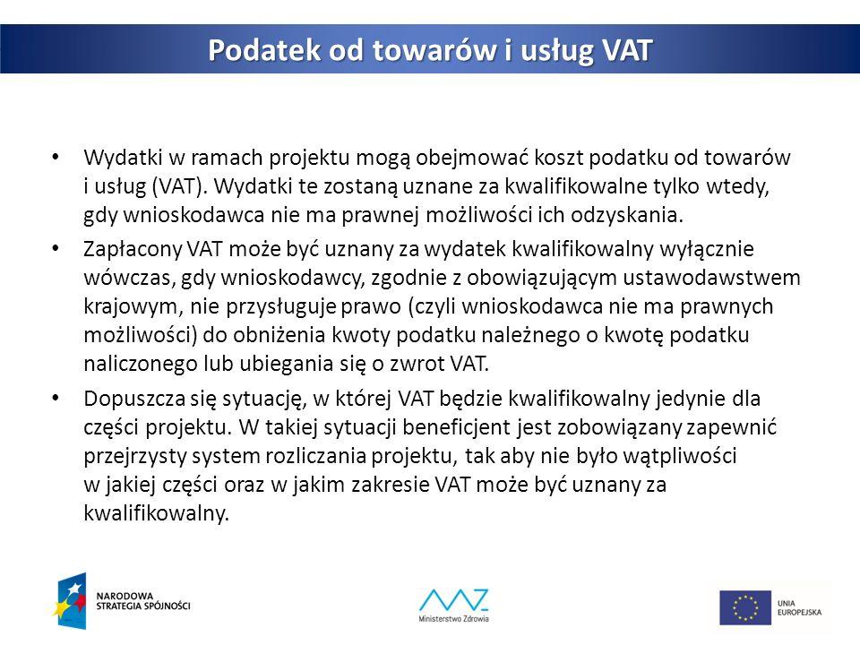 29 Podatek od towarów i usług VAT Wydatki w ramach projektu mogą obejmować koszt podatku od towarów i usług (VAT).