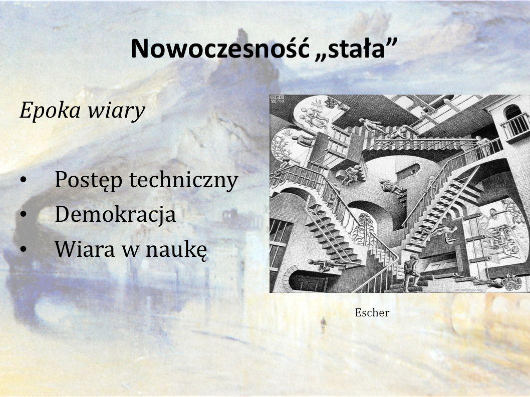 """Nowoczesność """"stała Escher Epoka wiary Postęp techniczny Demokracja Wiara w naukę"""