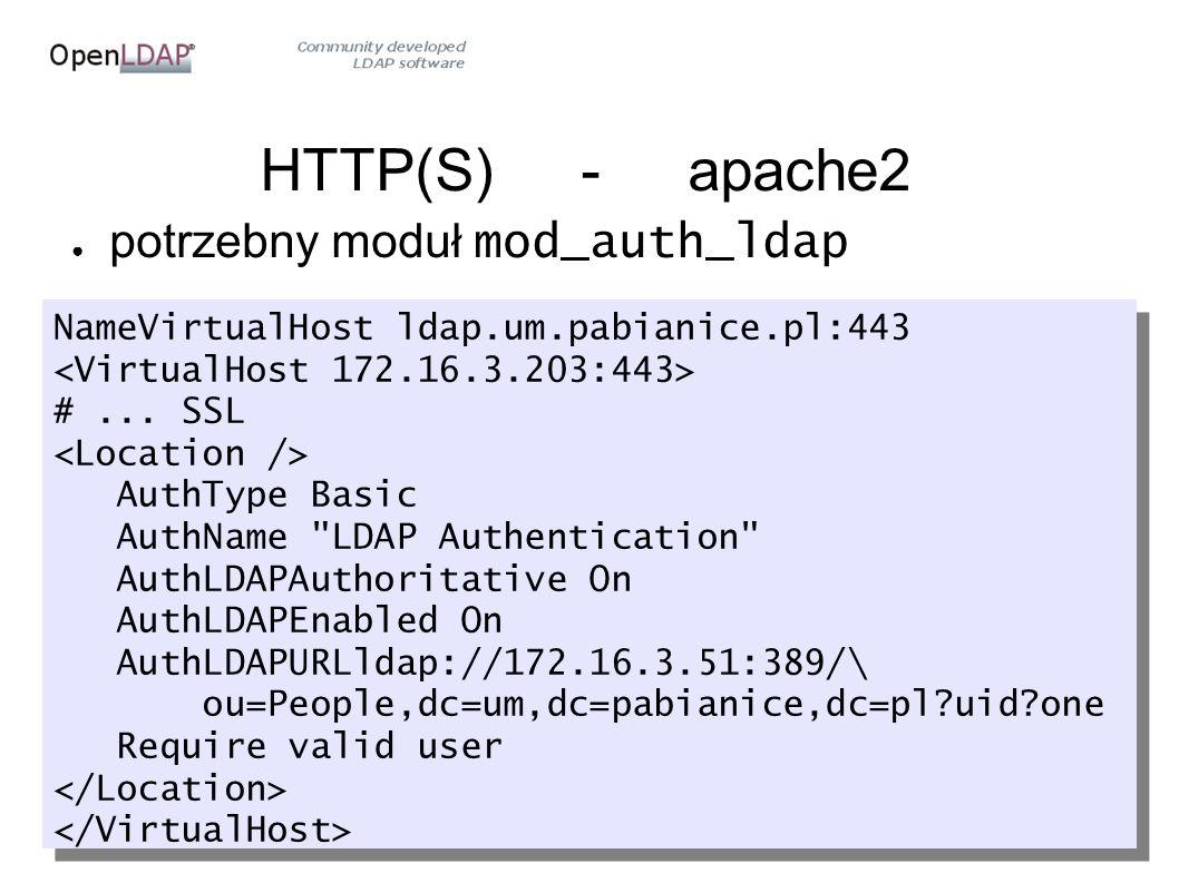HTTP(S)-apache2 ● potrzebny moduł mod_auth_ldap NameVirtualHost ldap.um.pabianice.pl:443 #...