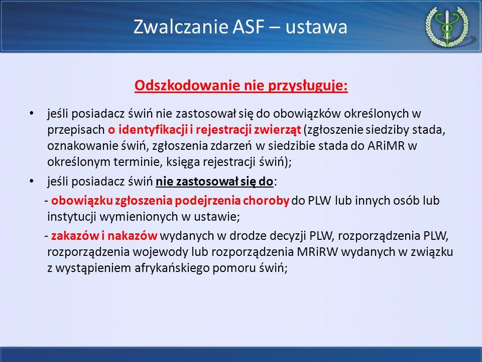 Zwalczanie ASF – ustawa Odszkodowanie nie przysługuje: jeśli posiadacz świń nie zastosował się do obowiązków określonych w przepisach o identyfikacji