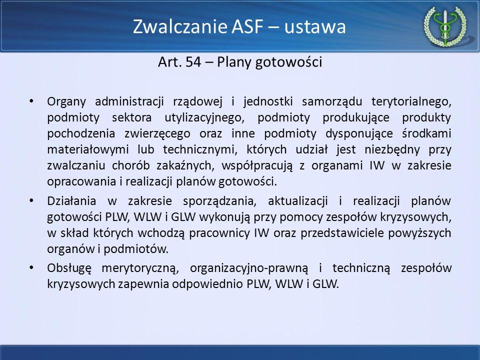 Zwalczanie ASF – ustawa Art. 54 – Plany gotowości Organy administracji rządowej i jednostki samorządu terytorialnego, podmioty sektora utylizacyjnego,