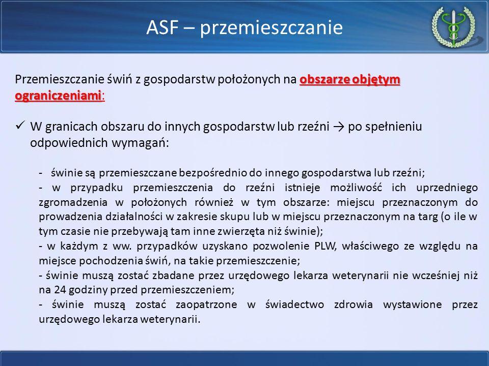 ASF – przemieszczanie obszarze objętym ograniczeniami Przemieszczanie świń z gospodarstw położonych na obszarze objętym ograniczeniami: W granicach ob