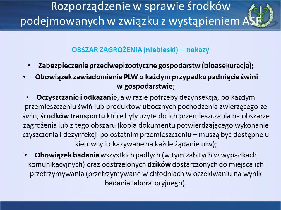 Rozporządzenie w sprawie środków podejmowanych w związku z wystąpieniem ASF OBSZAR ZAGROŻENIA (niebieski) – nakazy Zabezpieczenie przeciwepizootyczne