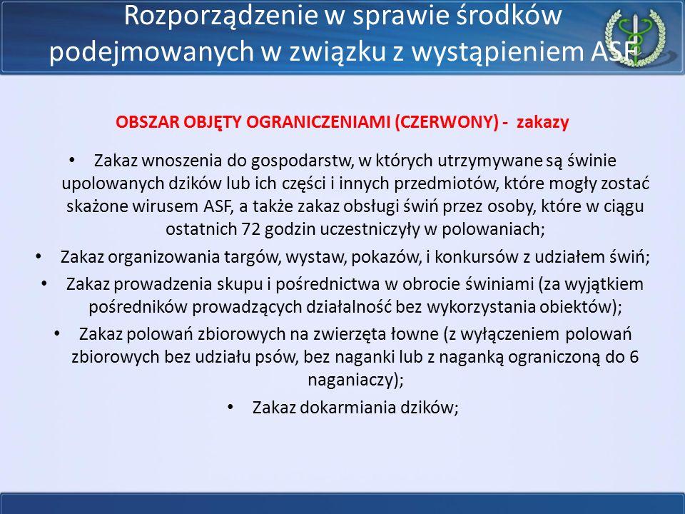 Rozporządzenie w sprawie środków podejmowanych w związku z wystąpieniem ASF OBSZAR OBJĘTY OGRANICZENIAMI (CZERWONY) - zakazy Zakaz wnoszenia do gospod