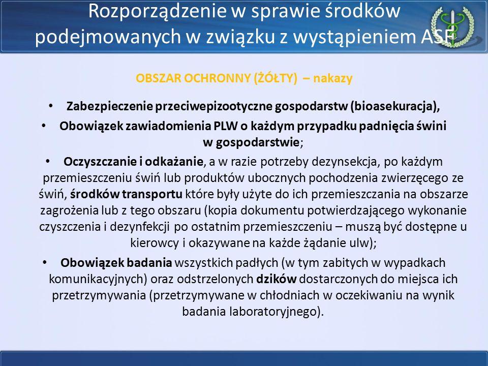 Rozporządzenie w sprawie środków podejmowanych w związku z wystąpieniem ASF OBSZAR OCHRONNY (ŻÓŁTY) – nakazy Zabezpieczenie przeciwepizootyczne gospod
