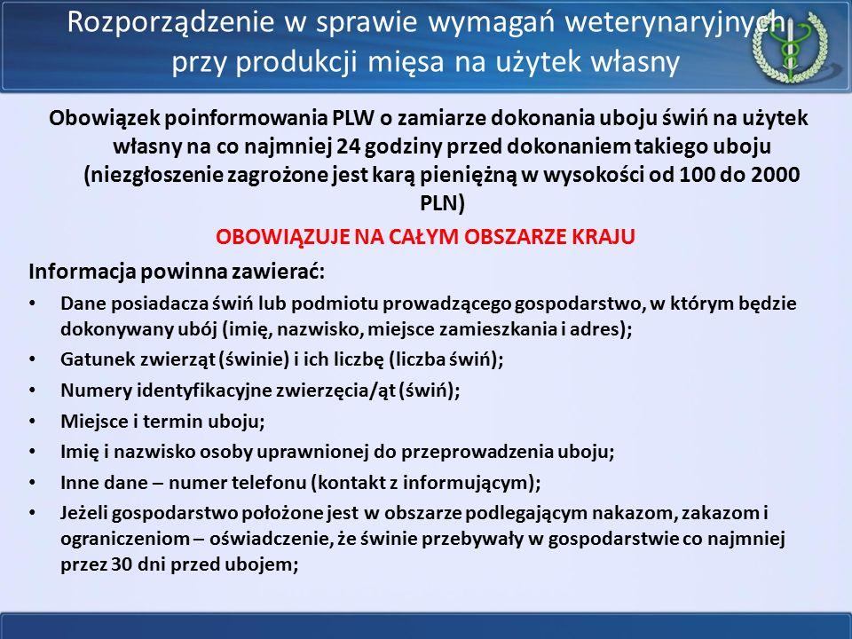 Rozporządzenie w sprawie wymagań weterynaryjnych przy produkcji mięsa na użytek własny Obowiązek poinformowania PLW o zamiarze dokonania uboju świń na