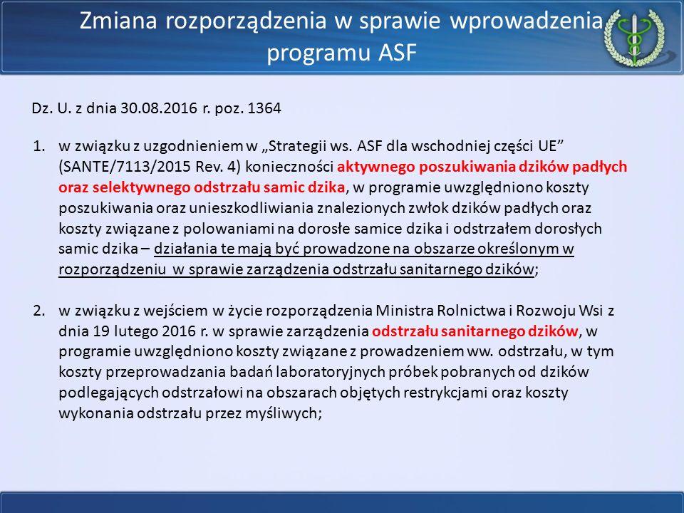 """Zmiana rozporządzenia w sprawie wprowadzenia programu ASF Dz. U. z dnia 30.08.2016 r. poz. 1364 1.w związku z uzgodnieniem w """"Strategii ws. ASF dla ws"""