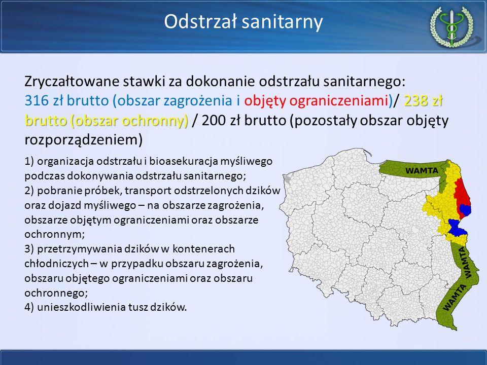 Odstrzał sanitarny Zryczałtowane stawki za dokonanie odstrzału sanitarnego: 238 zł brutto (obszar ochronny) 316 zł brutto (obszar zagrożenia i objęty