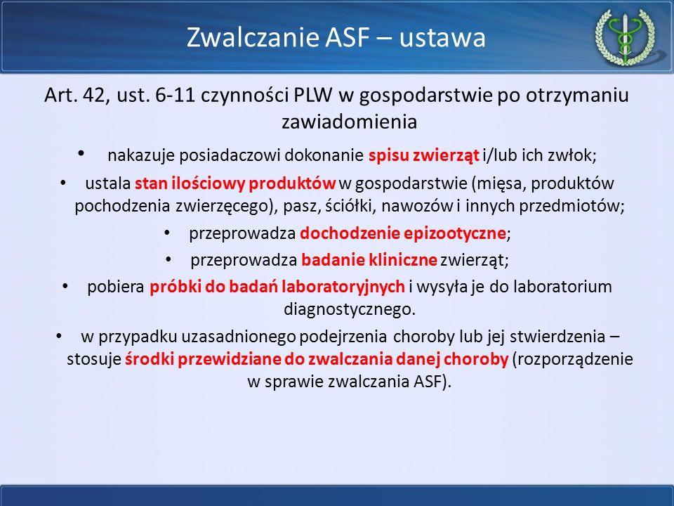 Zwalczanie ASF – ustawa Art. 42, ust. 6-11 czynności PLW w gospodarstwie po otrzymaniu zawiadomienia nakazuje posiadaczowi dokonanie spisu zwierząt i/