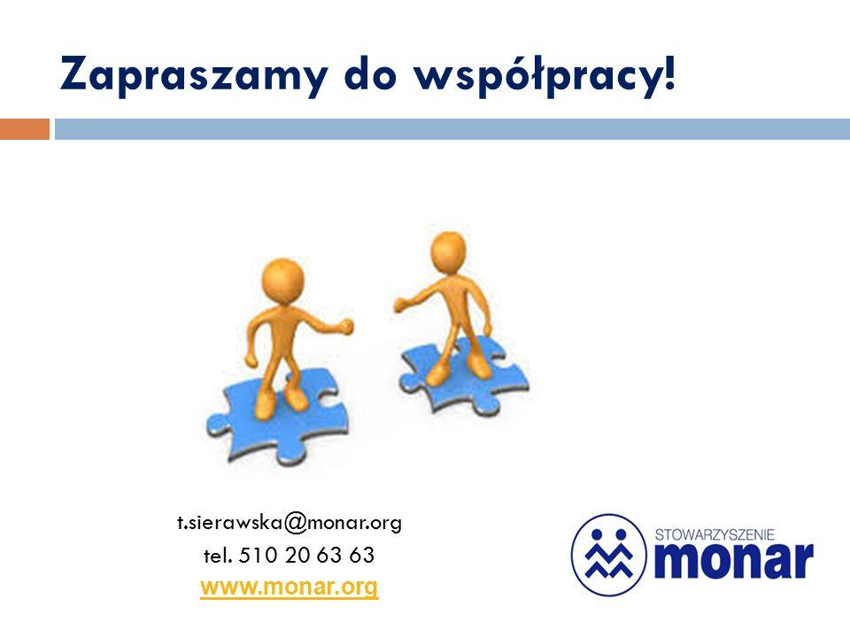 Zapraszamy do współpracy! t.sierawska@monar.org tel. 510 20 63 63 www.monar.org