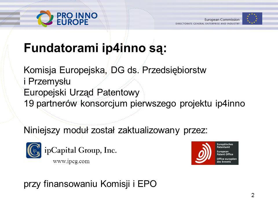 Fundatorami ip4inno są: 2 Komisja Europejska, DG ds. Przedsiębiorstw i Przemysłu Europejski Urząd Patentowy 19 partnerów konsorcjum pierwszego projekt