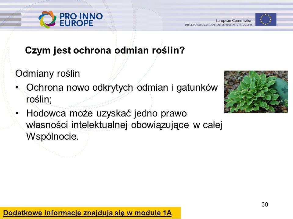 30 Czym jest ochrona odmian roślin? Odmiany roślin Ochrona nowo odkrytych odmian i gatunków roślin; Hodowca może uzyskać jedno prawo własności intelek