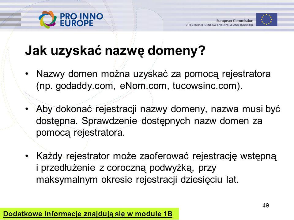 Jak uzyskać nazwę domeny? Nazwy domen można uzyskać za pomocą rejestratora (np. godaddy.com, eNom.com, tucowsinc.com). Aby dokonać rejestracji nazwy d