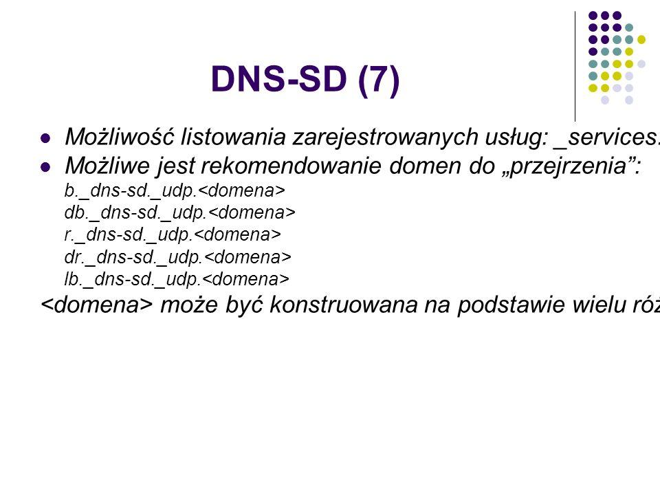 """DNS-SD (7) Możliwość listowania zarejestrowanych usług: _services._dns-sd._udp.domena Możliwe jest rekomendowanie domen do """"przejrzenia : b._dns-sd._udp."""