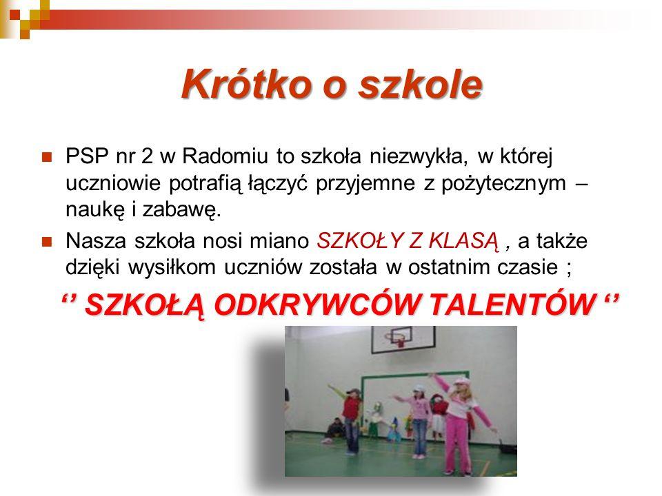 Krótko o szkole PSP nr 2 w Radomiu to szkoła niezwykła, w której uczniowie potrafią łączyć przyjemne z pożytecznym – naukę i zabawę. Nasza szkoła nosi